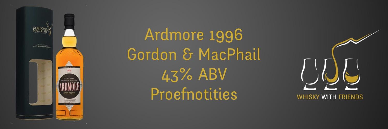 Ardmore 1996 – Gordon & MacPhail – Proefnotities