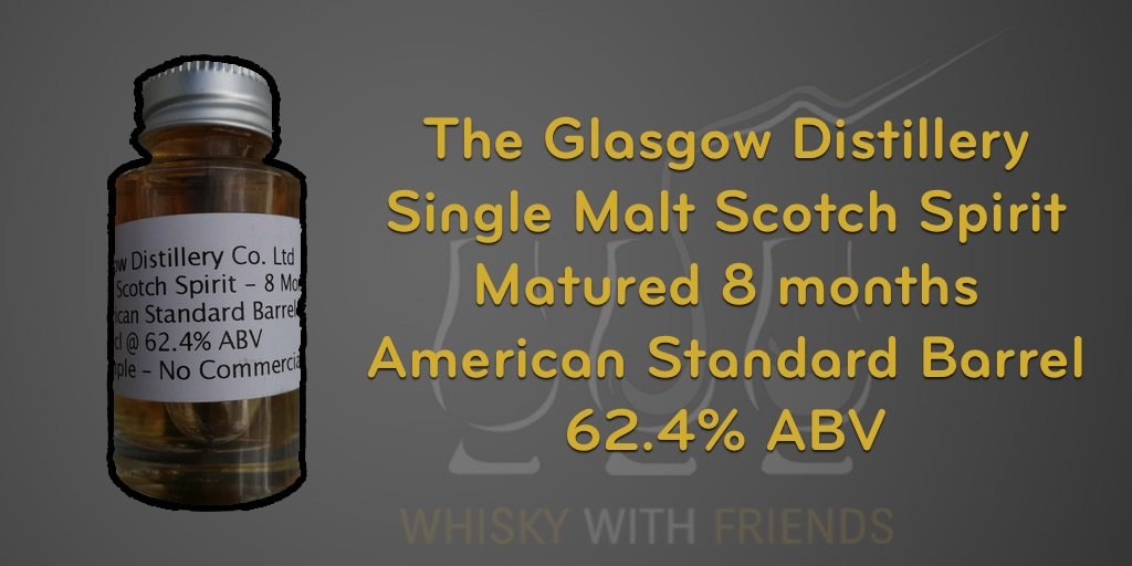 Glasgow Distillery – Spirit, Matured 8 months – Proefnotities
