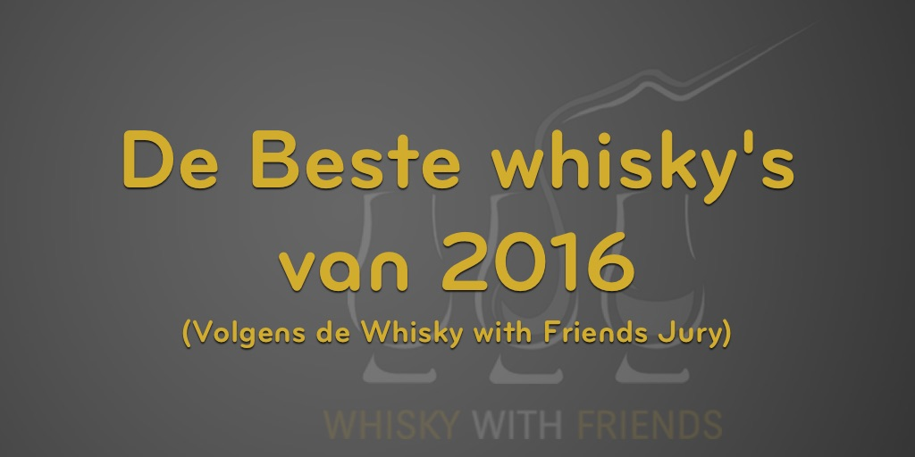 De beste whiskies van 2016!