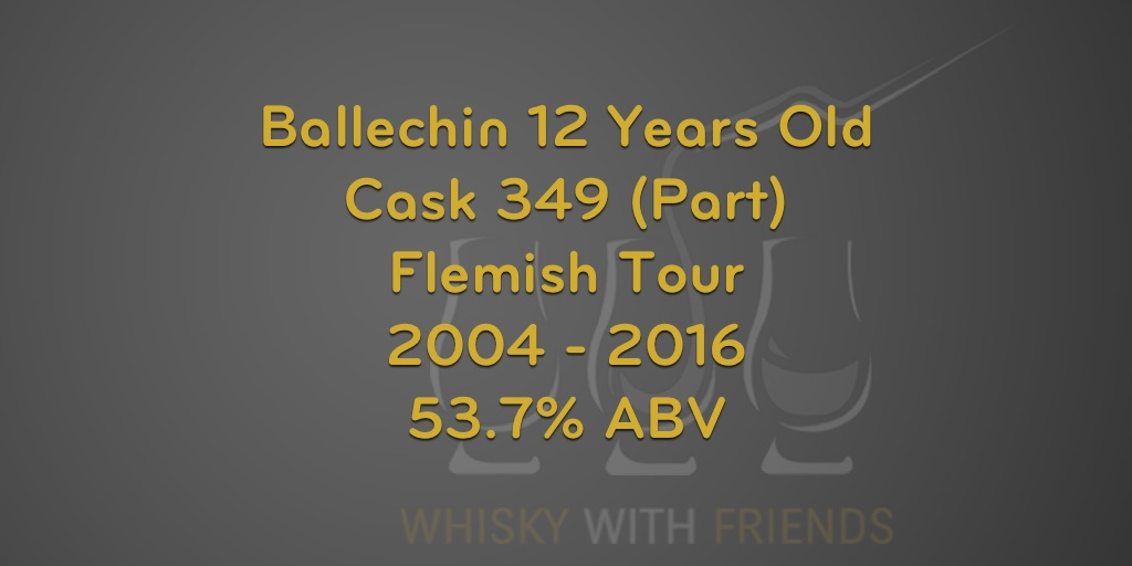 Ballechin 12 Years Old – Cask 349 (Part) – Proefnotities