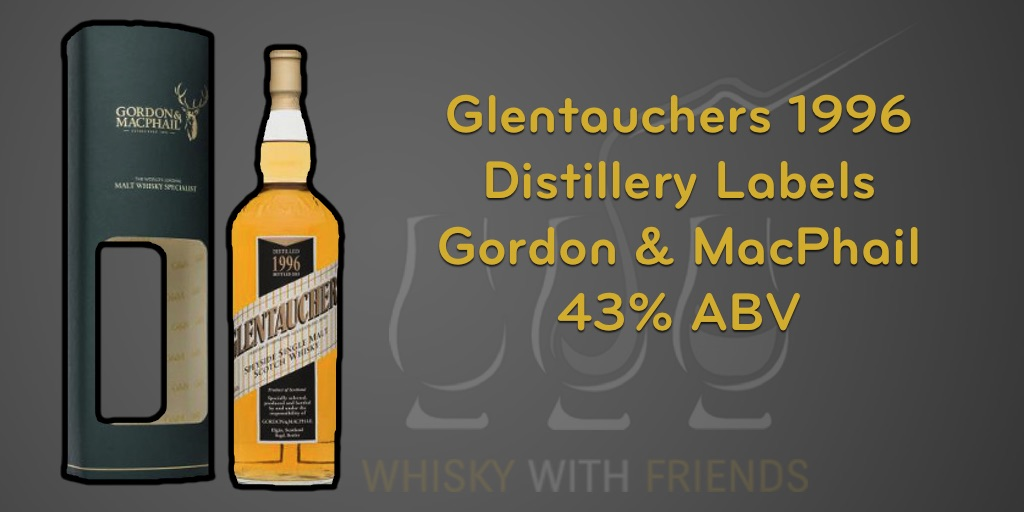 Glentauchers 1996 – Gordon & MacPhail – Proefnotities