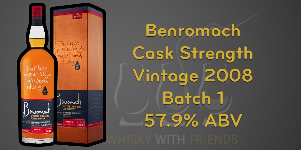 Benromach Cask Strength Vintage 2008 Batch 1- Proefnotities